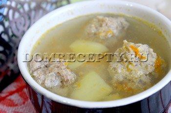 Как приготовить суп с фрикадельками - рецепт с фото